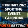 February 2021 Sporting Events Calendar