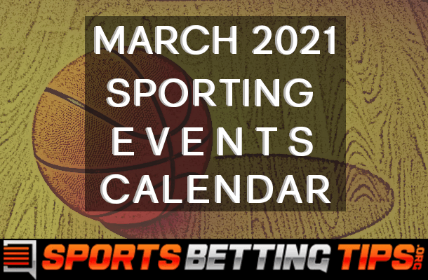 March 2021 Sporting Events Calendar