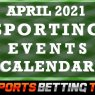 April 2021 Sporting Events Calendar