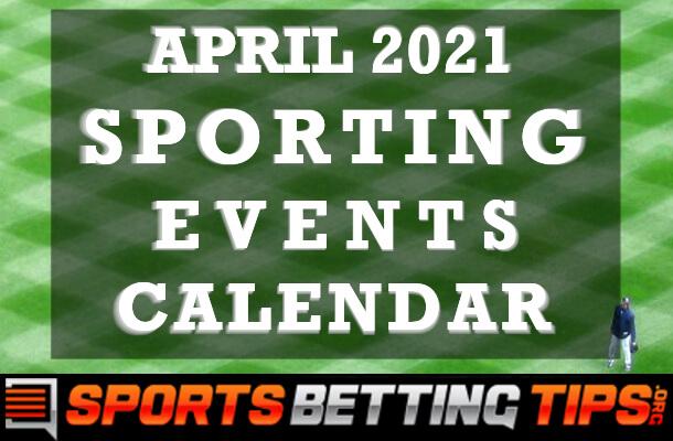 April 2021 Sporting Events Calendar