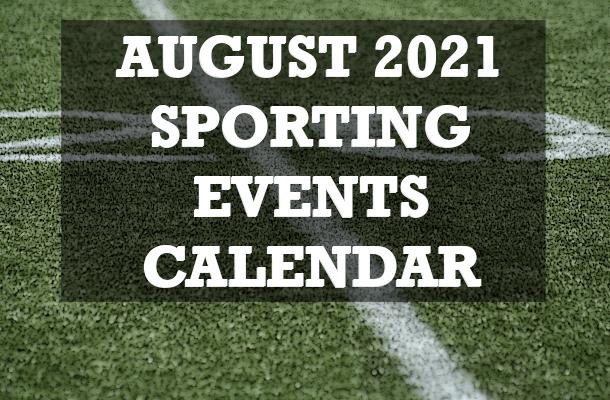 August 2021 Sporting Events Calendar